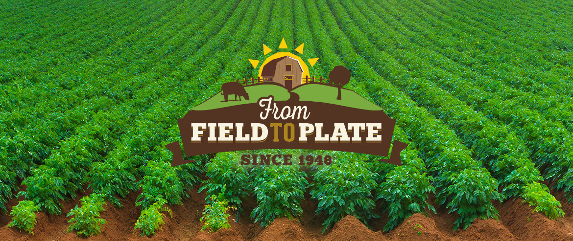 From field to plate, since 1948